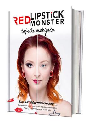 Ewa Grzelakowska-Kostoglu - Red Lipstick Monster. Tajniki makijażu