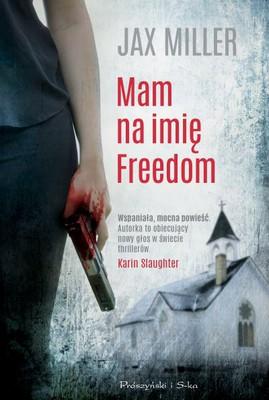 Jax Miller - Mam na imię Freedom / Jax Miller - Freedom's child