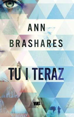 Ann Brashares - Tu i teraz