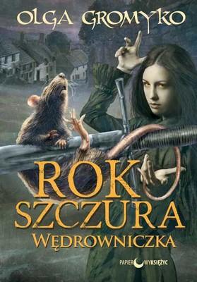 Olga Gromyko - Rok szczura. Tom 2. Wędrowniczka
