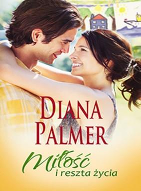 Diana Palmer - Miłość i reszta życia