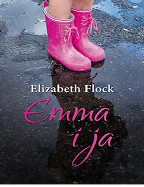 Elizabeth Flock - Emma i ja