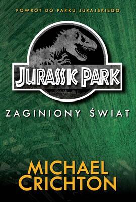 Michael Crichton - Jurassic Park. Tom 2. Zaginiony Świat