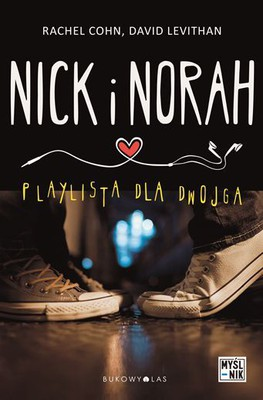 Rachel Cohn, David Levithan - Nick i Norah. Playlista dla dwojga / Rachel Cohn, David Levithan - Nick and Norah's Infinite Playlist