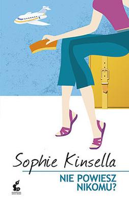 Sophie Kinsella - Nie powiesz nikomu? / Sophie Kinsella - Can You Keep a Secret?