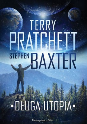 Terry Pratchett, Stephen Baxter - Długa utopia / Terry Pratchett, Stephen Baxter - The Long Utopia