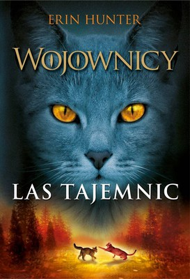 Erin Hunter - Wojownicy. Las tajemnic / Erin Hunter - Warrioris Forest of secrets