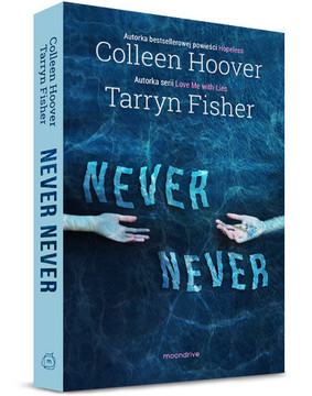 Colleen Hoover, Tarryn Fisher - Never, never