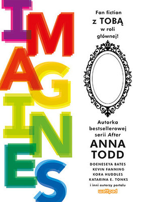 Anna Todd - Imagines / Anna Todd - IMAGINES: Celebrity Encounters Starring You