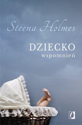 Steena Holmes - Dziecko wspomnień / Steena Holmes - The Memory Child