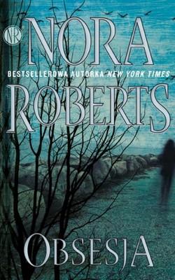 Nora Roberts - Obsesja / Nora Roberts - Obsession