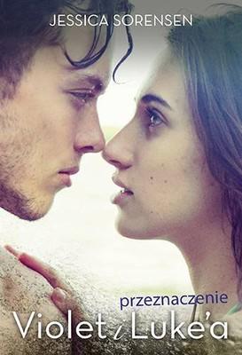 Jessica Sorensen - Przeznaczenie Violet i Luke'a