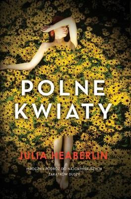 Julia Heaberlin - Polne Kwiaty