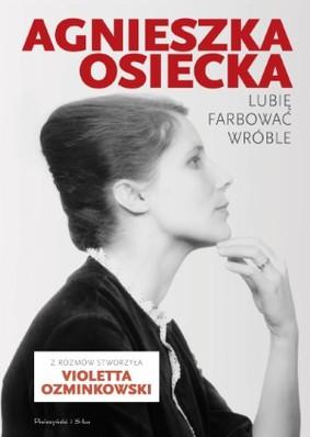 Agnieszka Osiecka, Violetta Oziminkowski - Lubię farbować wróble