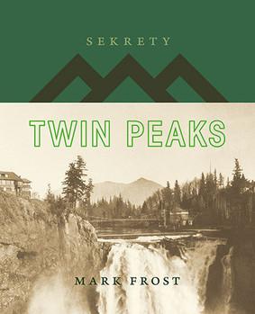 Mark Frost - Sekrety Twin Peaks / Mark Frost - The Secret History of Twin Peaks