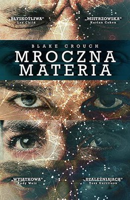 Blake Crouch - Mroczna materia / Blake Crouch - Dark Matter
