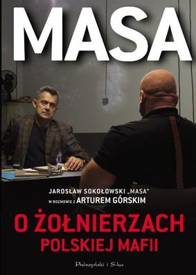 Artur Górski - Masa o żołnierzach polskiej mafii