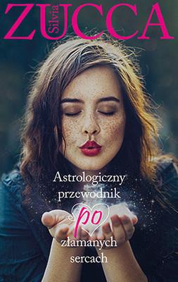Silvia Zucca - Astrologiczny przewodnik po złamanych sercach / Silvia Zucca - Guida astrologica per cuori infranti