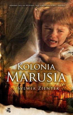 Sylwia Zientek - Kolonia Marusia