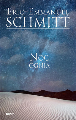 Éric-Emmanuel Schmitt - Noc ognia / Éric-Emmanuel Schmitt - La nuit de feu