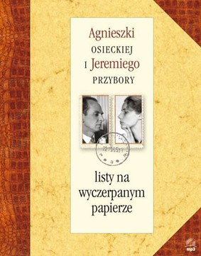 Agnieszka Osiecka, Jeremi Przybora - Listy na wyczerpanym papierze