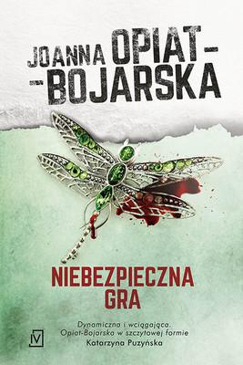 Joanna Opiat-Bojarska - Niebezpieczna gra