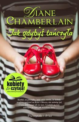 Diane Chamberlain - Jak gdybyś tańczyła / Diane Chamberlain - Pretending to Dance