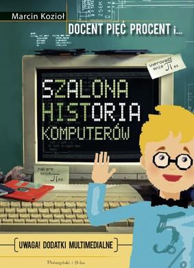 Marcin Kozioł - Szalona historia komputerów