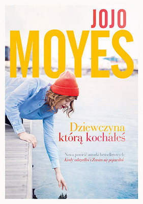 Jojo Moyes - Dziewczyna, którą kochałeś