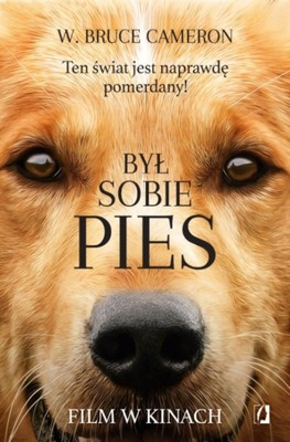 W. Bruce Cameron - Był sobie pies / W. Bruce Cameron - A Dog's Purpose