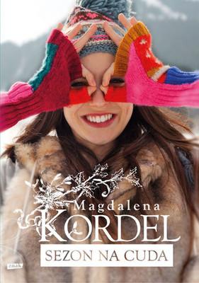 Magdalena Kordel - Sezon na cuda