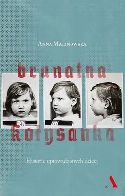 Anna Malinowska - Brunatna kołysanka. Historie uprowadzonych dzieci