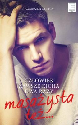 Agnieszka Dydycz - Człowiek zawsze kicha dwa razy. Masażysta też…