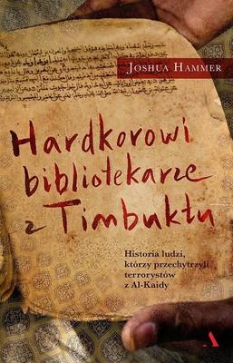 Joshua Hammer - Hardkorowi bibliotekarze z Timbuktu / Joshua Hammer - The Bad-ass Librarians of Timbuktu