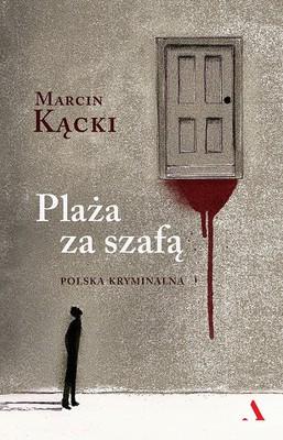 Marcin Kącki - Plaża za szafą. Polska kryminalna