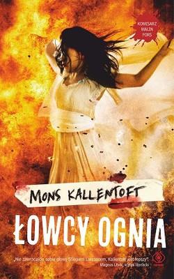 Mons Kallentoft - Łowcy ognia / Mons Kallentoft - Eldjagarna