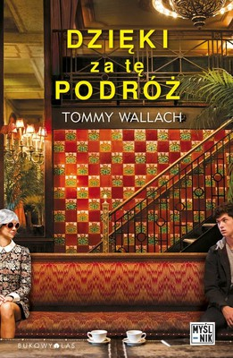 Tommy Wallach - Dzięki za tę podróż / Tommy Wallach - Thanks for the Trouble