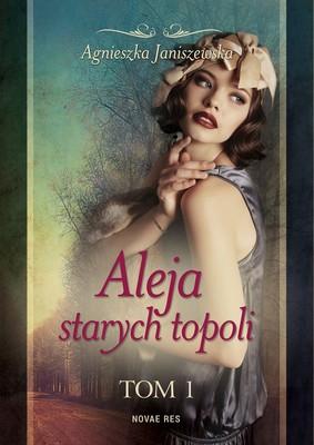 Agnieszka Janiszewska - Aleja starych topoli. Tom 1