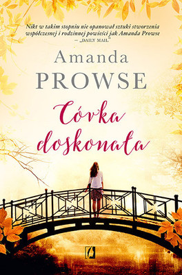 Amanda Prowse - Córka doskonała / Amanda Prowse - Perfect daughter