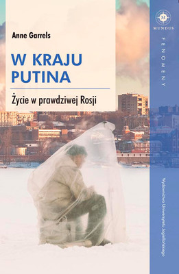 Anne Garrels - W kraju Putina. Życie w prawdziwej Rosji / Anne Garrels - Putin Country: A Journey into the Real Russia