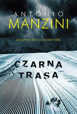 Antonio Manzini - Czarna trasa / Antonio Manzini - Pista nera