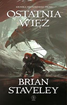 Brian Staveley - Kronika nieciosanego tronu. Tom 3. Ostatnia więź
