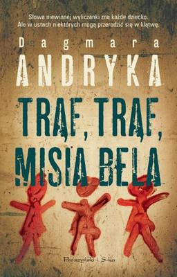 Dagmara Andryka - Trąf, trąf, misia bela