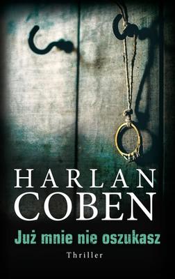 Harlan Coben - Już mnie nie oszukasz / Harlan Coben - Fool Me Once