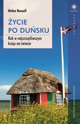 Helen Evans - Życie po duńsku. Rok w najszczęśliwszym kraju na świecie