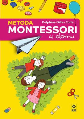 Delphine Gilles Cotte - Metoda Montessori w domu