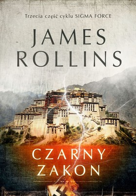 James Rollins - Sigma Force. Tom 3. Czarny zakon