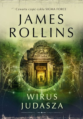 James Rollins - Sigma Force. Tom 4. Wirus Judasza