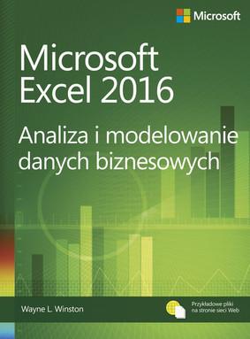 Wayne L. Winston - Microsoft Excel 2016. Analiza i modelowanie danych biznesowych