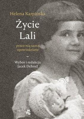 Jacek Dehnel - Życie Lali przez nią samą opowiedziane